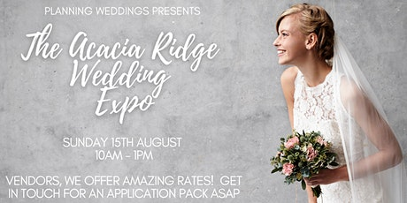 Planning Weddings presents The Acacia Ridge Wedding Expo tickets