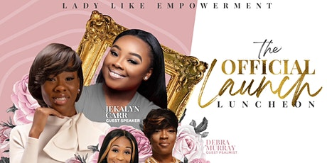 Lady Like Empowerment- The Official Launch/Luncheon tickets