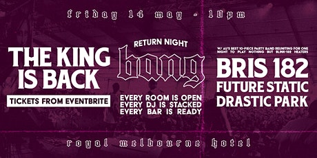 BANG RETURN NIGHT // BRIS 182 LIVE tickets