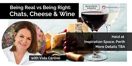 Perth, Being Real vs Being Right: Chats, Cheese and Wine tickets