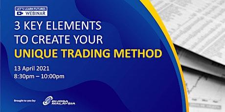 Bursa Malaysia Webinar: 3 Key Elements to Create Your Unique Trading Method tickets