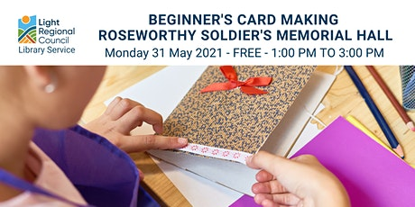 Beginner's Card Making  @ Roseworthy Soldier's Memorial Hall tickets