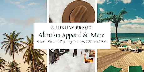 Grand Virtual Opening Altruism Apparel and More Tickets