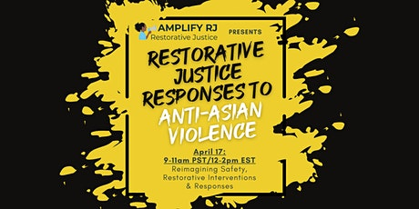 Restorative Interventions & Responses to Anti-Asian Violence (Part 2 of 3) tickets