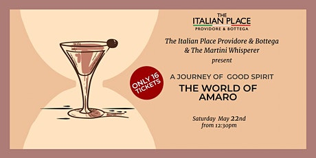 A Journey of Good Spirit The World Of Amaro The Martini Whisperer tickets