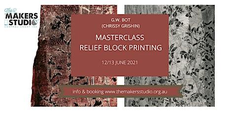 MASTERCLASS RELIEF BLOCK PRINTING - G.W. BOT (Chrissy Grishin) tickets