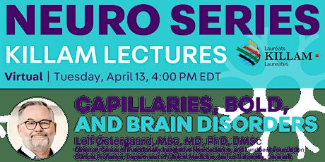 Killam Seminar Series: Capillaries, BOLD, and Brain Disorders tickets