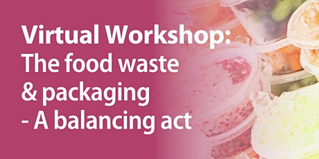 Sustainability Workshop: The food waste and packaging - A balancing act tickets