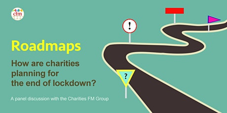 Roadmaps: How are charities planning for the end of lockdown? tickets