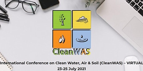 INTERNATIONAL CONFERENCE ON CLEAN WATER, AIR & SOIL (CleanWAS) - VIRTUAL tickets