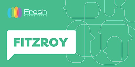 Fresh Networking Fitzroy - Online Guest Registration tickets