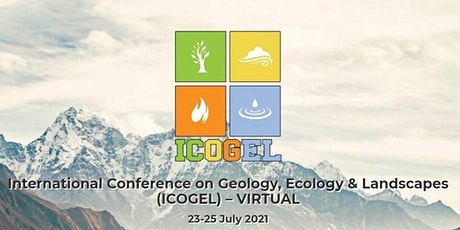 International Conference on Geology, Ecology & Landscapes (ICOGEL)-VIRTUAL tickets