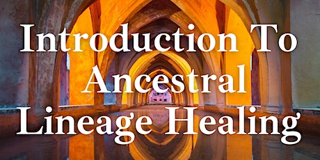 Introduction to Ancestral Lineage Healing tickets