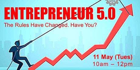 Leverage on the New Rules of Entrepreneurship 5.0! tickets