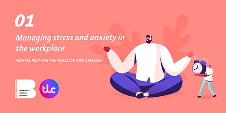 #1 Managing stress and anxiety in the workplace tickets