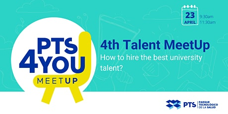 4º Talent MeetUp How to hire the best university talent? tickets