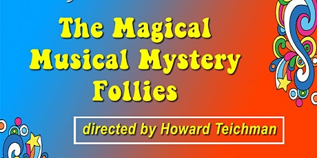 The Magical Musical Mystery Follies tickets