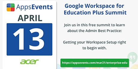 Google Workspace for Education Plus Summit by AppsEvents - Apr 2021 tickets