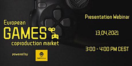 European Games Coproduction market - presentation webinar 3 tickets