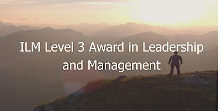 ILM Level 3 Award in Leadership and Management tickets