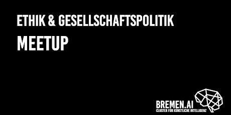 BREMEN.AI  Ethik & Gesellschaftspolitik-Meetup #6 Tickets