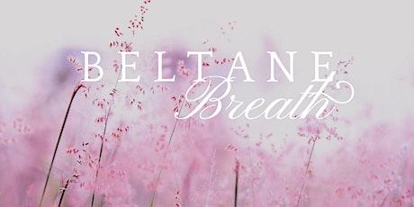 BELTANE BREATH tickets