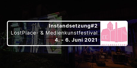 Instandsetzung#2 // Lost Place & Medienkunst-Festival Tickets