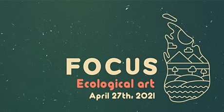 FOCUS - Conference on ecological art tickets