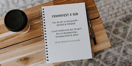 Aktieskola med Feminvest & SEB tema: Djupdykning i fondsparande & aktier tickets