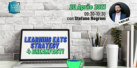 Learning eats Strategy 4 Breakfast! w/ Stefano Negroni & Gioele Romano tickets