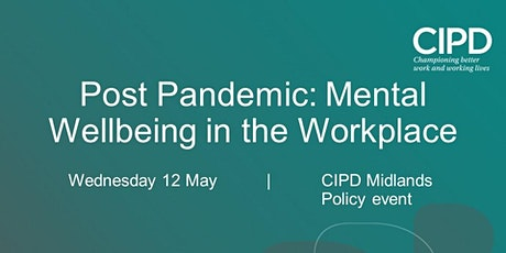Post pandemic: Mental Wellbeing in the Workplace tickets