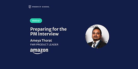 Webinar: Preparing for the PM Interview by fmr Amazon Product Leader tickets