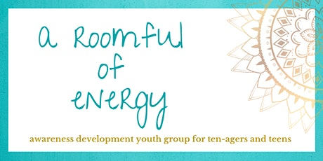 A Roomful of Energy- awareness development youth group for 11-15 year olds tickets