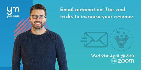 Email Automation: Tips and Tricks to increase your revenue. tickets