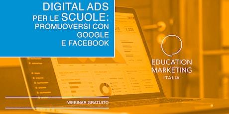 Digital Ads per le Scuole: promuoversi con Google e FB · Webinar Live biglietti