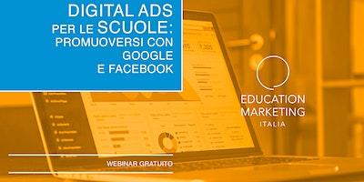 Digital Ads per le Scuole: promuoversi con Google e FB · Webinar Live