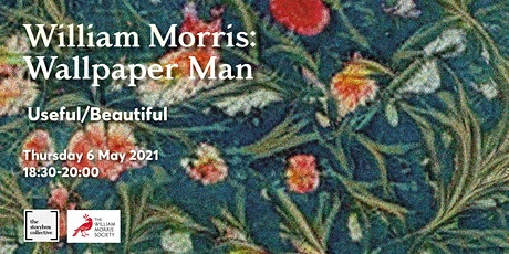 William Morris: Wallpaper Man; Useful/Beautiful tickets