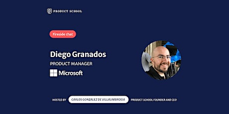 Fireside Chat with Microsoft PM, Diego Granados tickets