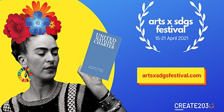 ARTS x SDGS Festival: Harnessing the UN Int'l Year of Creative Economy! tickets