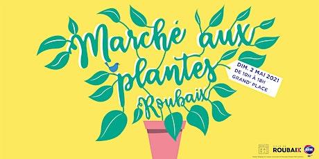 Marché aux plantes de Roubaix 2021 tickets