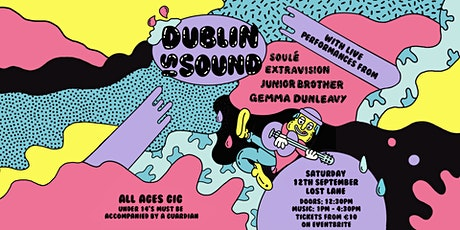 Dublin Is Sound: Soulé, Junior Brother, Gemma Dunleavy, Extravision tickets
