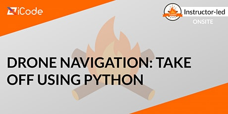 Drone Navigation: Take Off Using Python (Ages 11-18 ) tickets