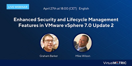 Enhanced Security and Lifecycle Management Features in VMware vSphere 7.0 U tickets