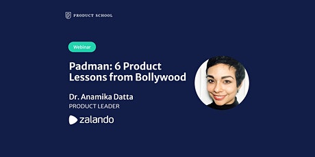 Webinar: Padman: 6 Product Lessons from Bollywood by Zalando Product Leader tickets