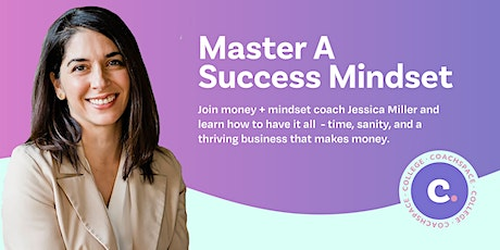Master A Success Mindset To Sell Your Coaching Services With Ease tickets