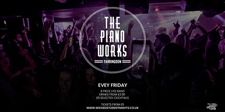 Piano works Farringdon // Every Friday // Student Drink deals // IS BACK tickets