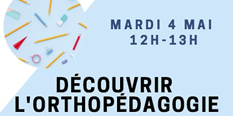 Webconférence de découverte de l'orthopédagogie billets