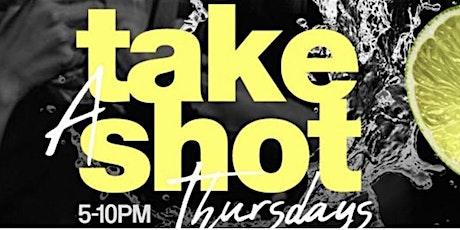 Jamest.Patrick Presents : Take A Shot Thursdays tickets