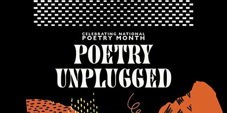 Poetry Unplugged - A celebration of nation poetry month tickets