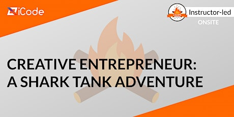 Creative Entrepreneur: A Shark Tank Adventure (Ages 7-14) tickets
